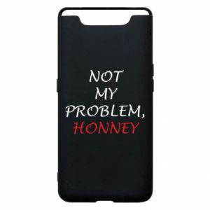 Etui na Samsung A80 Not my problem, honny
