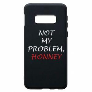 Etui na Samsung S10e Not my problem, honny