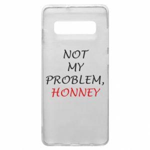 Etui na Samsung S10+ Not my problem, honny