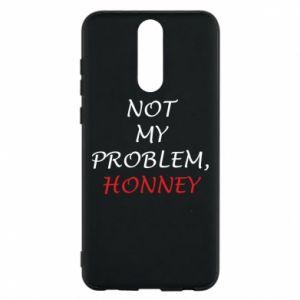 Etui na Huawei Mate 10 Lite Not my problem, honny