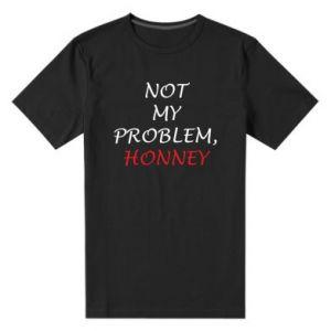 Męska premium koszulka Not my problem, honny