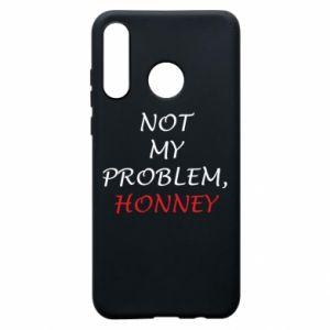 Etui na Huawei P30 Lite Not my problem, honny