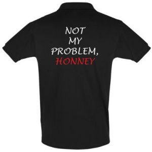 Koszulka Polo Not my problem, honny