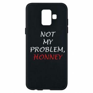 Etui na Samsung A6 2018 Not my problem, honny