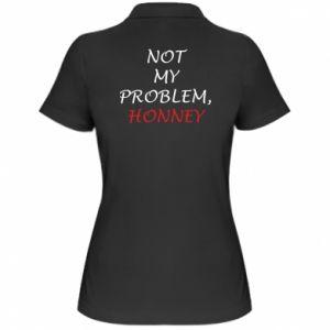 Koszulka polo damska Not my problem, honny