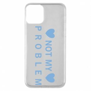 Phone case for iPhone 11 Not my problem