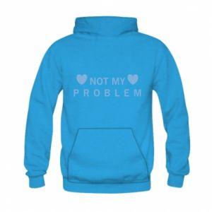 Kid's hoodie Not my problem