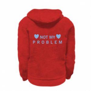Kid's zipped hoodie % print% Not my problem