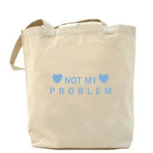 Bag Not my problem