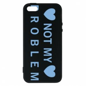 Phone case for iPhone 5/5S/SE Not my problem
