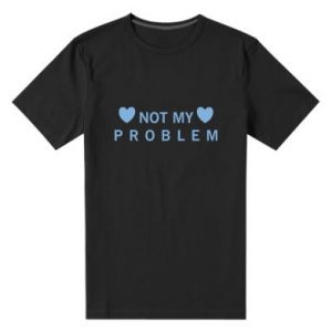 Męska premium koszulka Not my problem