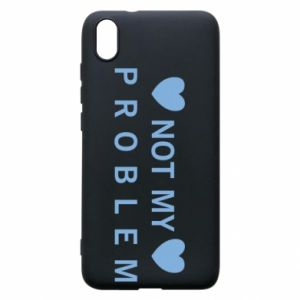 Phone case for Xiaomi Redmi 7A Not my problem