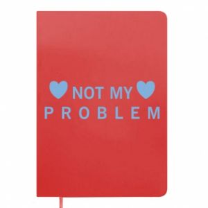 Notepad Not my problem