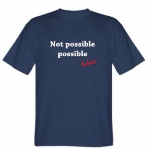 Koszulka męska Not possible possible
