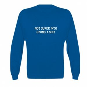 Bluza dziecięca Not super into giving a shit