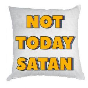 Poduszka Not today satan