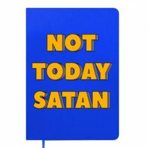 Notes Not today satan
