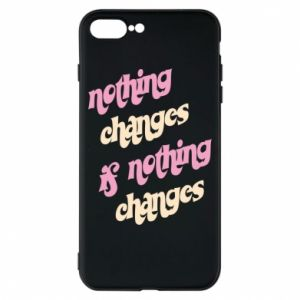 Etui na iPhone 8 Plus Nothing changes if nothing changes