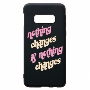 Etui na Samsung S10e Nothing changes if nothing changes