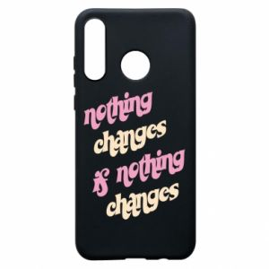 Etui na Huawei P30 Lite Nothing changes if nothing changes