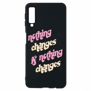 Etui na Samsung A7 2018 Nothing changes if nothing changes