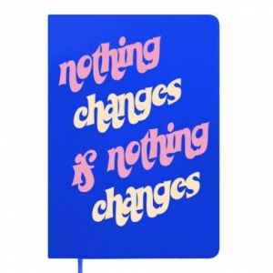 Notes Nothing changes if nothing changes