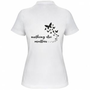 Damska koszulka polo Nothing else matter