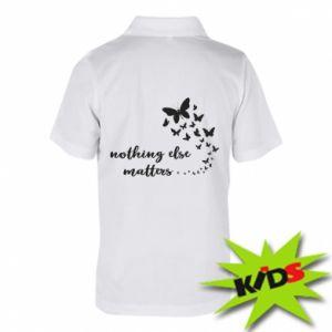Dziecięca koszulka polo Nothing else matter