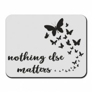 Podkładka pod mysz Nothing else matter