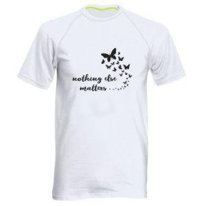 Męska koszulka sportowa Nothing else matter