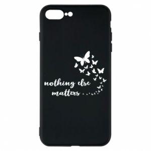 Etui na iPhone 8 Plus Nothing else matter