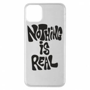 Etui na iPhone 11 Pro Max Nothing is real