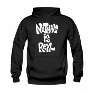 Bluza z kapturem dziecięca Nothing is real