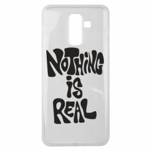 Etui na Samsung J8 2018 Nothing is real