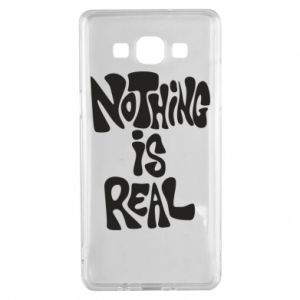 Etui na Samsung A5 2015 Nothing is real