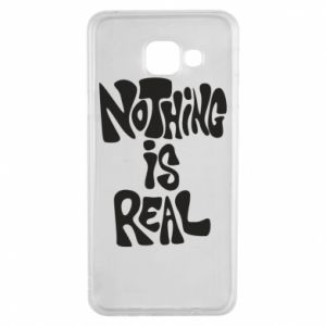 Etui na Samsung A3 2016 Nothing is real