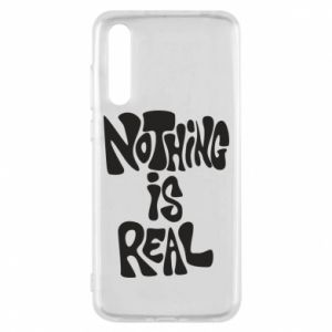 Etui na Huawei P20 Pro Nothing is real