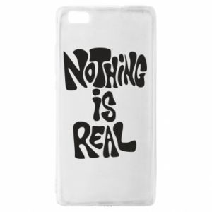 Etui na Huawei P 8 Lite Nothing is real