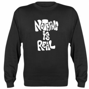 Bluza Nothing is real
