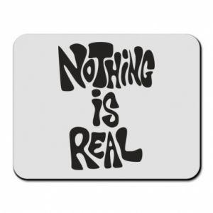 Podkładka pod mysz Nothing is real