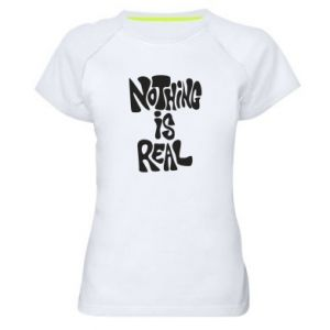Koszulka sportowa damska Nothing is real