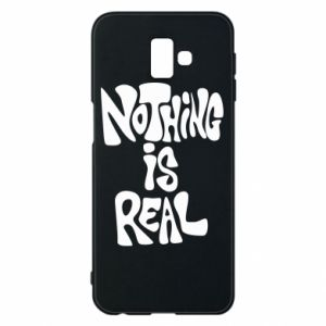 Etui na Samsung J6 Plus 2018 Nothing is real