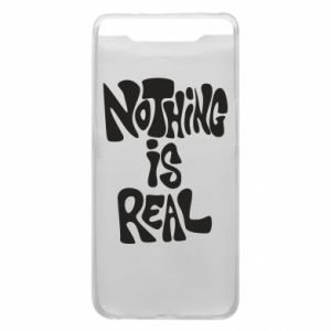 Etui na Samsung A80 Nothing is real