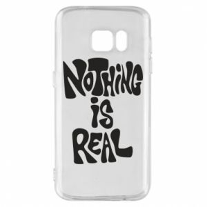 Etui na Samsung S7 Nothing is real