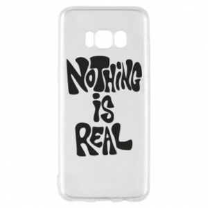 Etui na Samsung S8 Nothing is real