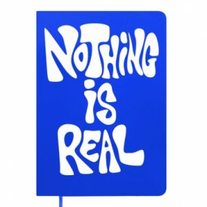 Notes Nothing is real