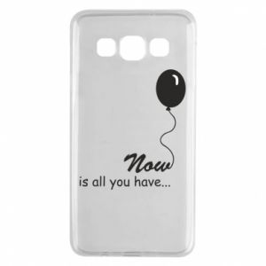 Samsung A3 2015 Case Now is all you have...