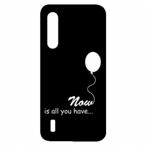 Xiaomi Mi9 Lite Case Now is all you have...