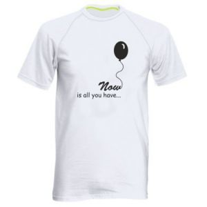 Men's sports t-shirt Now is all you have...