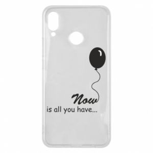 Huawei P Smart Plus Case Now is all you have...